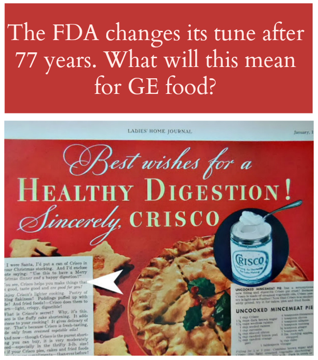 The FDA now says Crisco is bad for our health. What does this say about the future of GE foods