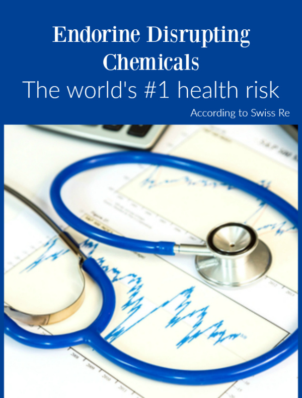 The insurance industry understands that BPA, phthalates and other endocrine disrupting chemicals are harmful but do we?