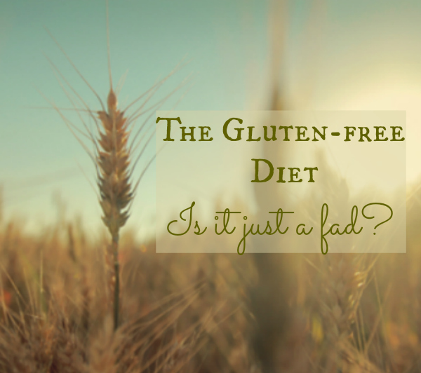 The Gluten-free Diet is it a fad PT