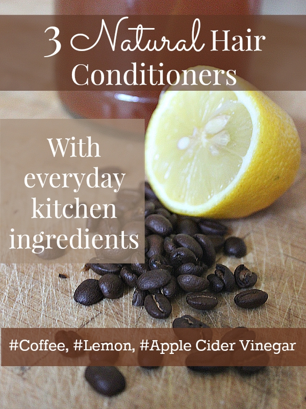 Condition your hair naturally with these simple ingredients! #lemon #coffee #applecidervinegar #natural